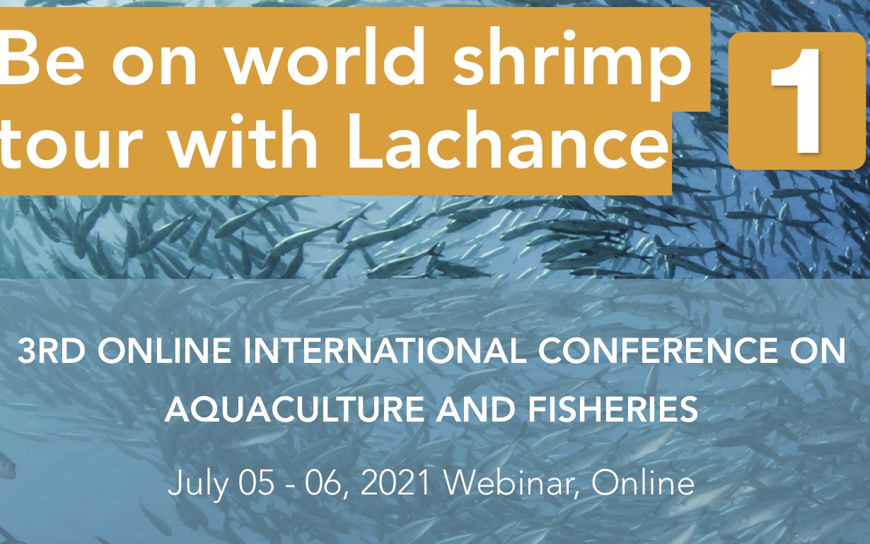 """Be on world shrimp tour with Lachance---3rd Online International Conference on Aquaculture and Fisheries"""""""